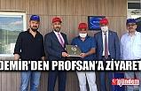 ZTSO BAŞKANI DEMİR'DEN PROFSAN'A ZİYARET