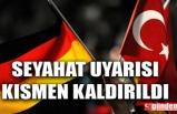 ALMANYA TÜRKİYE'YE YÖNELİK SEYAHAT UYARISINI KISMEN KALDIRDI