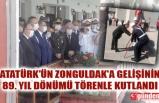 ATATÜRK'ÜN ZONGULDAK'A GELİŞİNİN 89. YIL DÖNÜMÜ TÖRENLE KUTLANDI