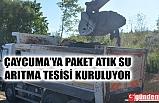 ÇAYCUMA'YA PAKET ATIK SU ARITMA TESİSİ KURULACAK