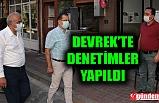 DEVREK'TE COVID-19 DENETİMLERİ GERÇEKLEŞTİRİLDİ