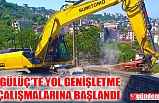 GÜLÜÇ'TE YOL GENİŞLETME ÇALIŞMALARINA BAŞLANDI