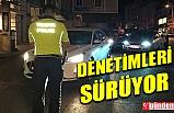 KDZ. EREĞLİ'DE POLİS EKİPLERİNİN DENETİMLERİ SÜRÜYOR