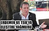 NİYAZİ ÖZCAN TSO'YU ELEŞTİRDİ, ERDEMİR'E SUNDUKLARI DOSYADAN BAHSETTİ