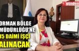ORMAN BÖLGE MÜDÜRLÜĞÜ'NE 15 DAİMİ İŞÇİ ALINACAK