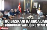 TGC BAŞKANI KARACA'DAN VALİ VEKİLİ SUBAŞI'YA ZİYARET