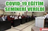 ZONGULDAK BELEDİYESİ PERSONELİNE COVID-19 EĞİTİM SEMİNERİ VERİLDİ