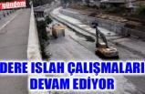 ZONGULDAK'TA DERE ISLAH ÇALIŞMALARI DEVAM EDİYOR