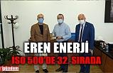 ZTSO BAŞKANI DEMİR, EN BÜYÜK ŞİRKETLER ARASINA GİREN EREN ENERJİ'Yİ KUTLADI
