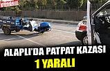 ALAPLI'DA PATPAT KAZASI: 1 KİŞİ YARALANDI