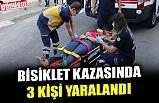 BİSİKLET KAZASINDA 3 KİŞİ YARALANDI