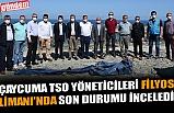 ÇAYCUMA TSO YÖNETİCİLERİ FİLYOS LİMANI'NDA SON DURUMU İNCELEDİ