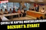 ÇAYIRLI VE KAPTAŞ MUHTARLARINDAN BOZKURT'A ZİYARET
