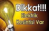 ELEKTRİK KESİNTİSİNE DİKKAT !