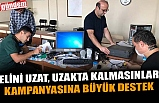 ELİNİ UZAT, UZAKTA KALMASINLAR KAMPANYASINA BÜYÜK DESTEK