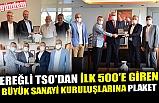 EREĞLİ TSO'DAN İLK 500'E GİREN BÜYÜK SANAYİ KURULUŞLARINA PLAKET