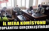 İL MERA KOMİSYONU TOPLANTISI GERÇEKLEŞTİRİLDİ