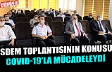 İSDEM TOPLANTISININ KONUSU, COVID-19'LA MÜCADELEYDİ