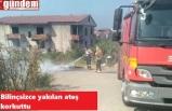 İtfaiye ekiplerinden 'Ateş yakmak yasak' uyarısı