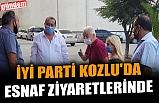 İYİ PARTİ KOZLU'DA ESNAF ZİYARETLERİNDE