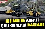 KİLİMLİ'DE ASFALT ÇALIŞMALARI BAŞLADI