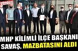 MHP KİLİMLİ İLÇE BAŞKANI SAVAŞ, MAZBATASINI ALDI