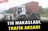 TIR MAKASLADI, TRAFİK AKSADI