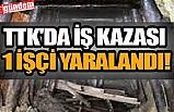 TTK'DA İŞ KAZASI: VAGON ÇARPMASI SONUCU YARALANDI