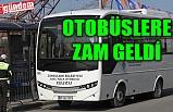 ZONGULDAK'TA HALK OTOBÜSLERİNE ZAM GELDİ