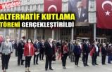 ALTERNATİF KUTLAMA TÖRENİ GERÇEKLEŞTİRİLDİ