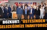 """BOZKURT: """"ÜSTESİNDEN GELECEĞİMİZE İNANIYORUZ"""""""