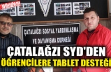 ÇATALAĞZI SYD'DEN ÖĞRENCİLERE TABLET DESTEĞİ