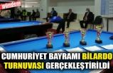 CUMHURİYET BAYRAMI BİLARDO TURNUVASI GERÇEKLEŞTİRİLDİ