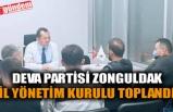 DEVA PARTİSİ ZONGULDAK İL YÖNETİM KURULU TOPLANDI