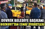 DEVREK BELEDİYE BAŞKANI BOZKURT'TAN ESNAF ZİYARETLERİ