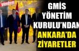 GMİS YÖNETİM KURULU'NDAN ANKARA'DA ZİYARETLER