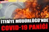 KDZ. EREĞLİ İTFAİYE MÜDÜRLÜĞÜ'NDE COVID-19 PANİĞİ