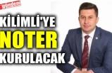 KİLİMLİ'YE NOTER KURULACAK