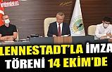 LENNESTADT'LA İMZA TÖRENİ 14 EKİM'DE