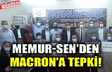 MEMUR-SEN'DEN MACRON'A TEPKİ!