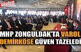 MHP'DE VAROL DEMİRKÖSE GÜVEN TAZELEDİ