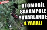 OTOMOBİL ŞARAMPOLE YUVARLANDI : 4 YARALI
