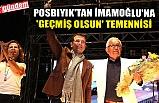 POSBIYIK'TAN İMAMOĞLU'NA 'GEÇMİŞ OLSUN' TEMENNİSİ