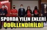 SPORDA YILIN ENLERİ ÖDÜLLENDİRİLDİ