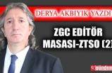 ZGC  EDİTÖR MASASI VE  ZTSO (2)