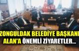 ZONGULDAK BELEDİYE BAŞKANI ALAN'A ÖNEMLİ ZİYARETLER...