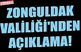 ZONGULDAK VALİLİĞİ'NDEN AÇIKLAMA!