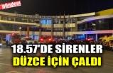 18.57'DE SİRENLER DÜZCE İÇİN ÇALDI