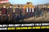 ALAPLI-MOLLABEY ALTERNATİF YOLU İKİNCİ KISIM ASFALT ÇALIŞMALARI DEVAM EDİYOR