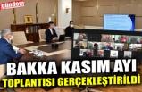BAKKA KASIM AYI TOPLANTISI GERÇEKLEŞTİRİLDİ